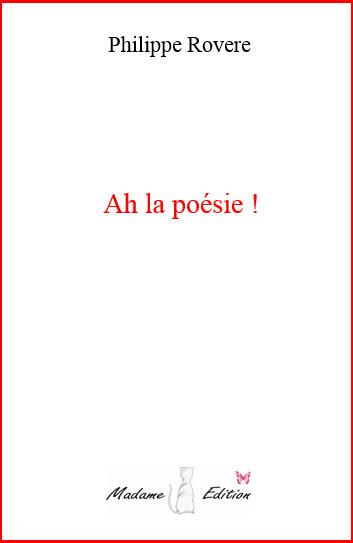Ah la poésie - Philippe Rovere