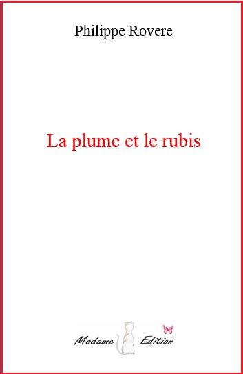 La plume et le rubis - Philippe Rovere